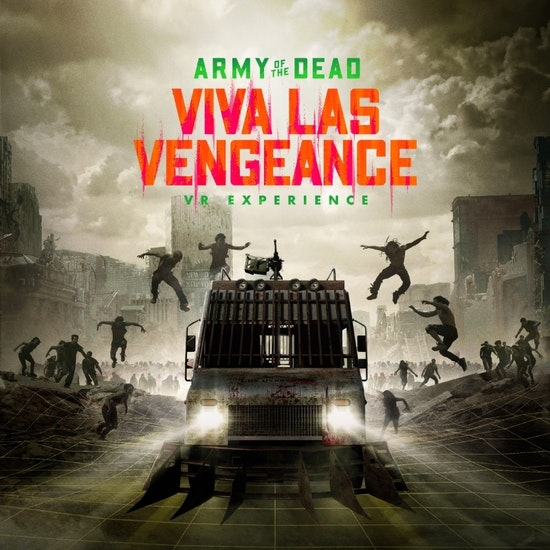 Army of the Dead - Viva Las Vengeance: A VR Experience