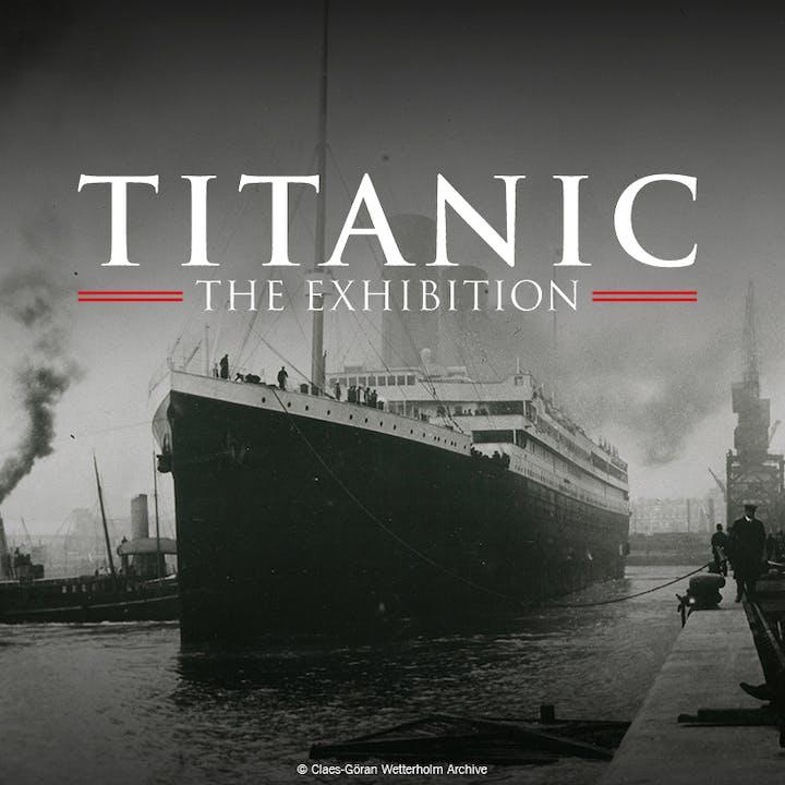 Titanic: The Exhibition - Waitlist