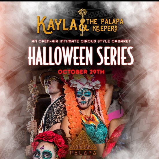 Kayla & the Palapa Keepers - An Open-Air Intimate Circus Style Cabaret