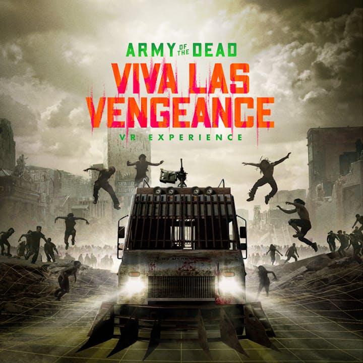 Army of the Dead - Viva Las Vengeance: A VR Experience - Waitlist