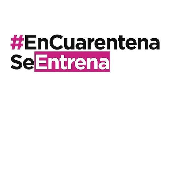 #EnCuarentenaSeEntrena