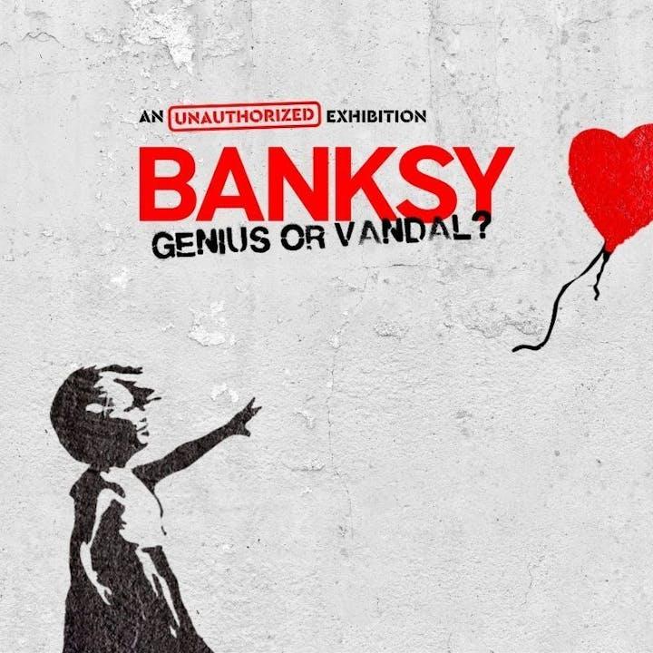 Banksy : Genius or Vandal - Exposition