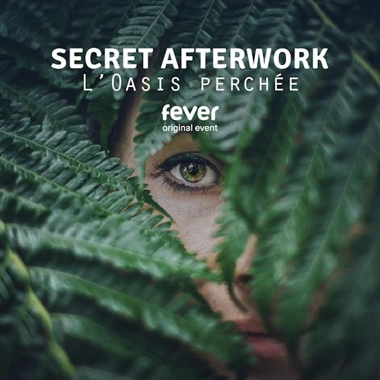 Secret Afterwork : L'Oasis Perchée