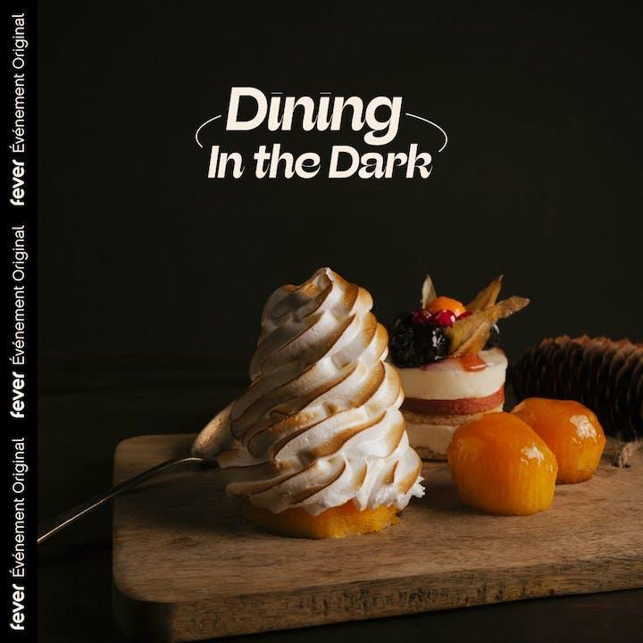 Dining in the Dark : Expérience gastronomique les yeux bandés