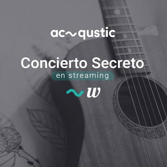 Acqustic: concierto secreto en Streaming