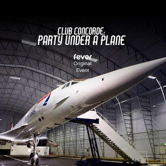 Club Concorde: Party Under a Plane